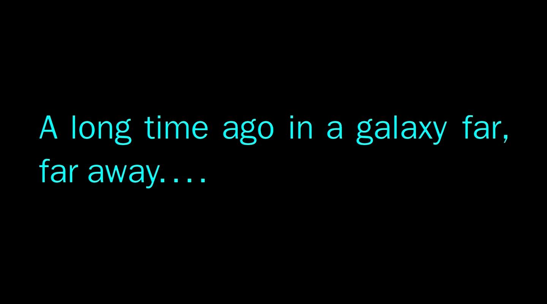 Long time ago in a galaxy far far away