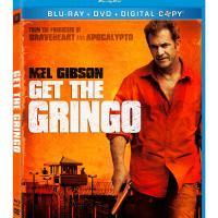 Mel Gibson Stars In The Action Packed Movie, 'Get The Gringo', Available Now on Blu-Ray/ DVD Combo Pack