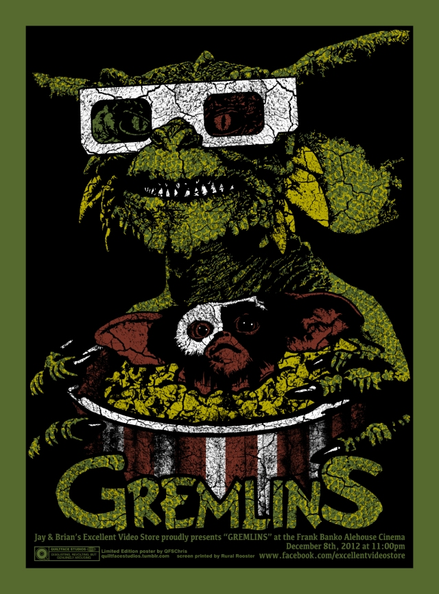 """There's A Mogwai In My Popcorn"" Limited edition poster for the 12/8/2012 ""Gremlins"" screening at The Frank Banko Alehouse. 19x25 4-color screen print on French Paper Poptone Jellybean Green cover stock. Signed and numbered to 20. SOLD OUT!"