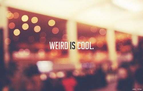 -weird