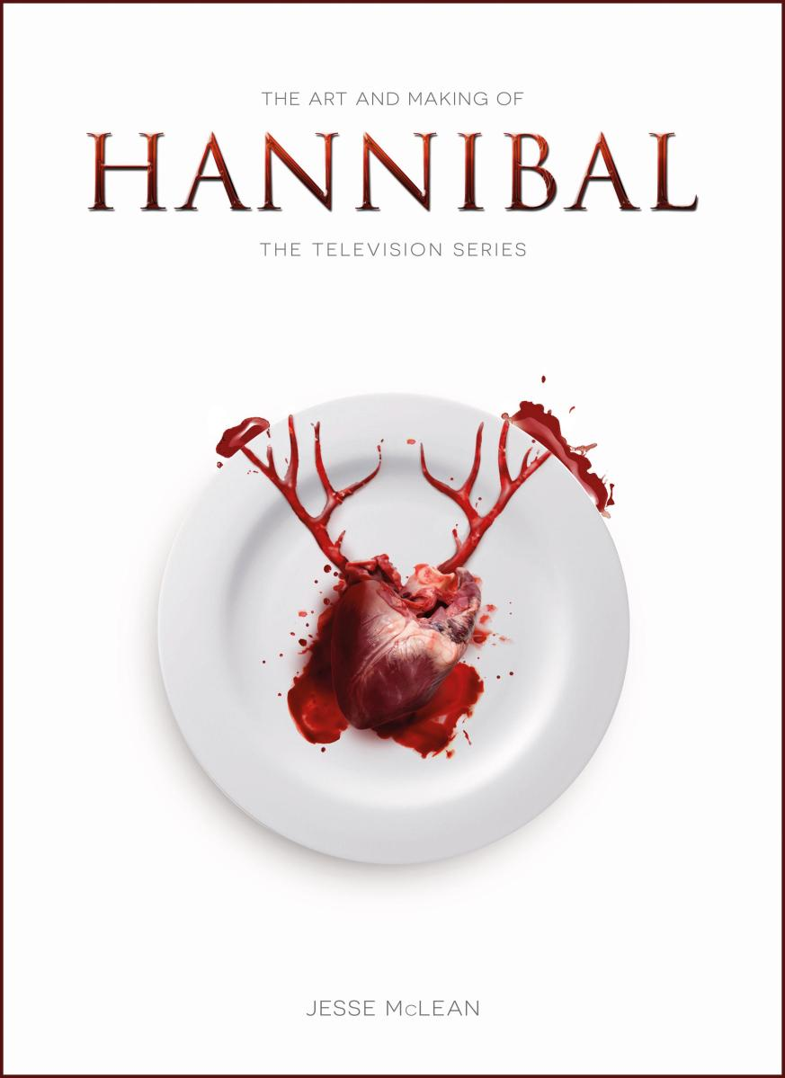 "Titan Books Indulges Fans Of The Hit Television Series: ""Hannibal"" With A Must-Have New Book"