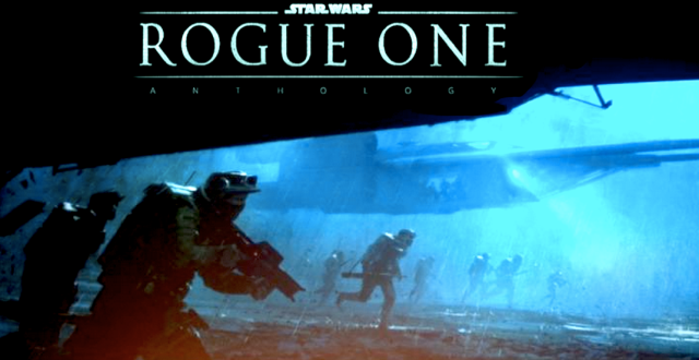 STAR-WARS_ROGUE-ONE_GARETH-EDWARDS_ANTHOLOGY_TONE_WAR-FILM_REBELS_DEATH-STAR_