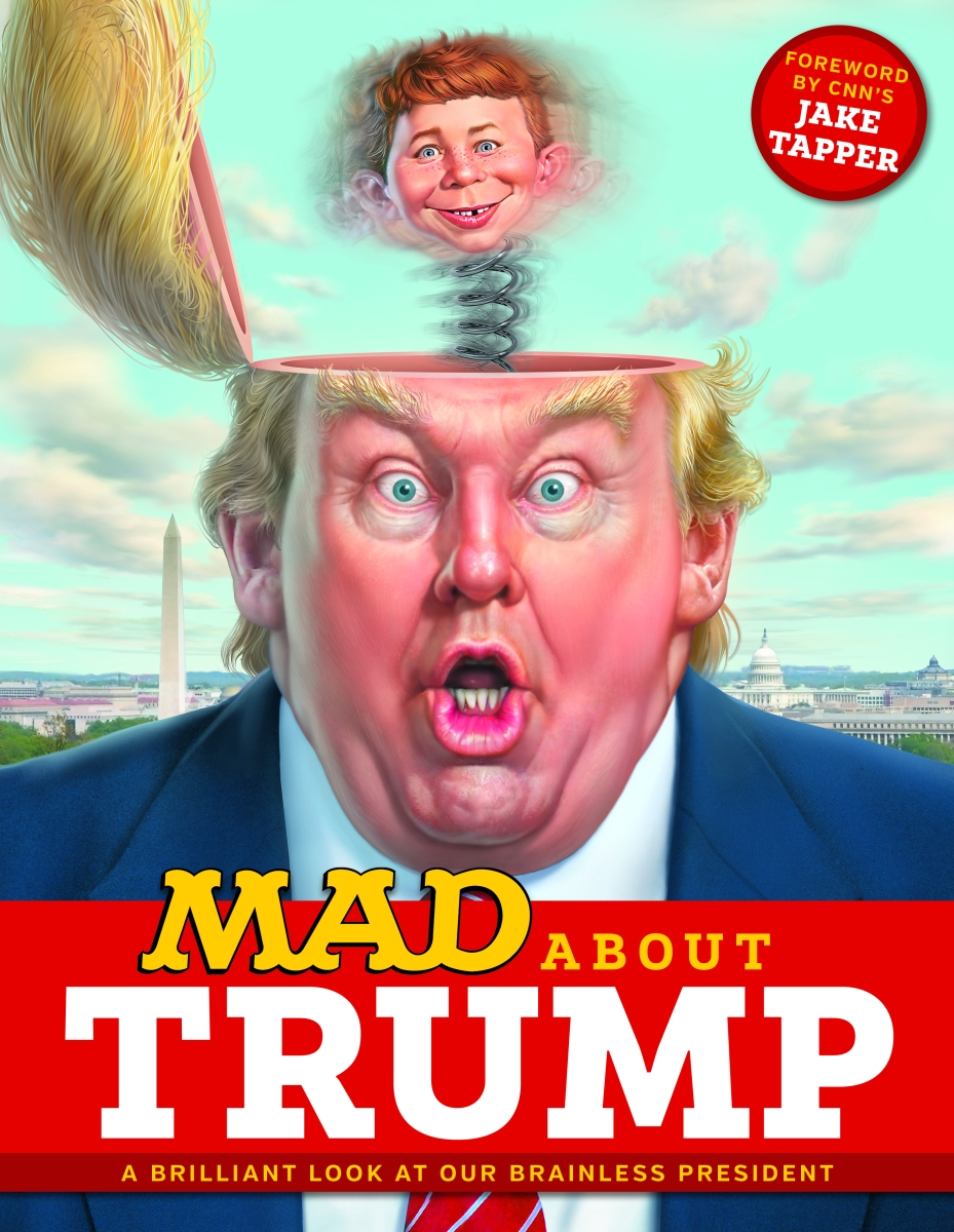 MAD About Trump: A Brilliant Look At Our Brainless President Hits Stores June 14th!
